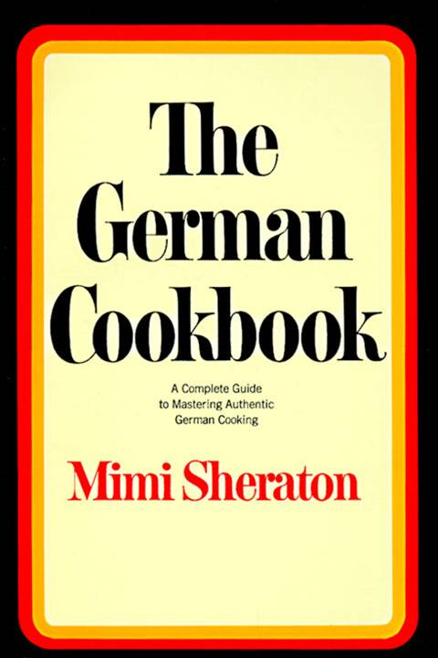 The German Cookbook By: Mimi Sheraton