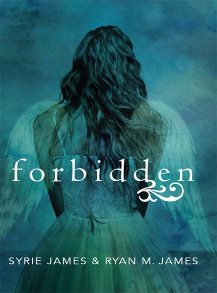 Forbidden By: Ryan M. James,Syrie James