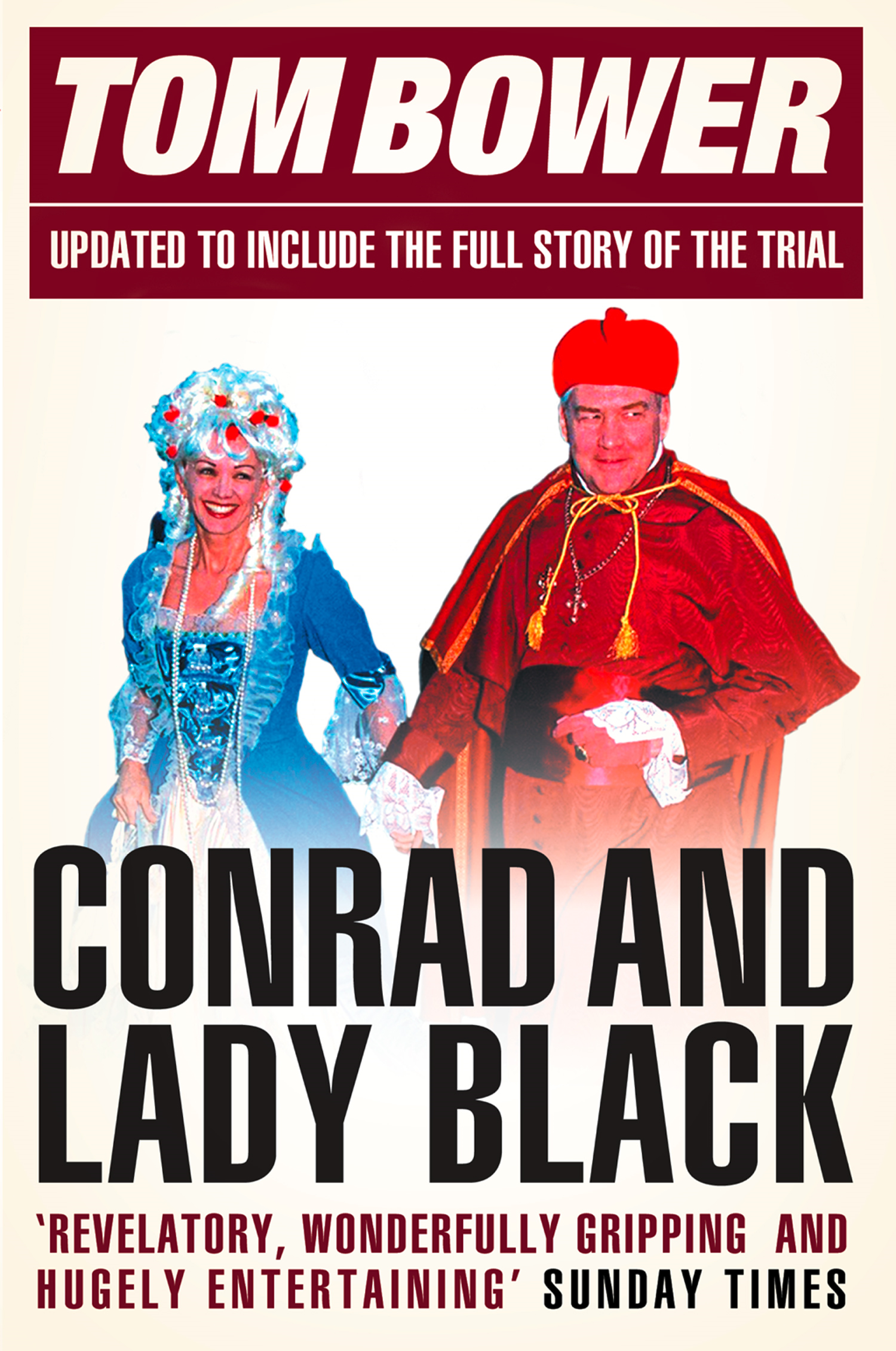 Conrad and Lady Black: Dancing on the Edge (Text Only) By: Tom Bower