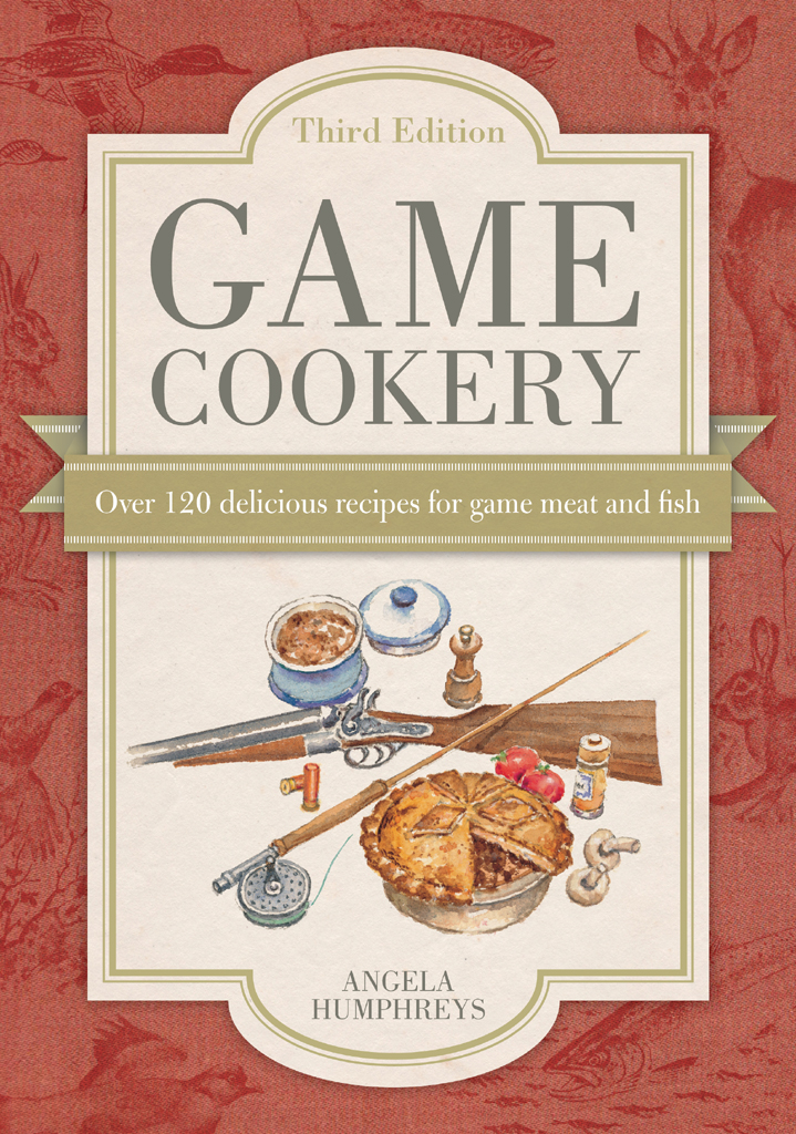 Game Cookery Over 120 Delicious Recipes for Game Meat and Fish