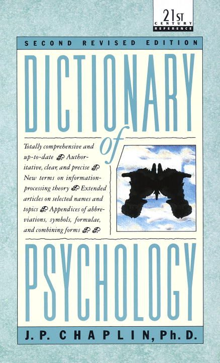 Dictionary of Psychology By: J.P. Chaplin
