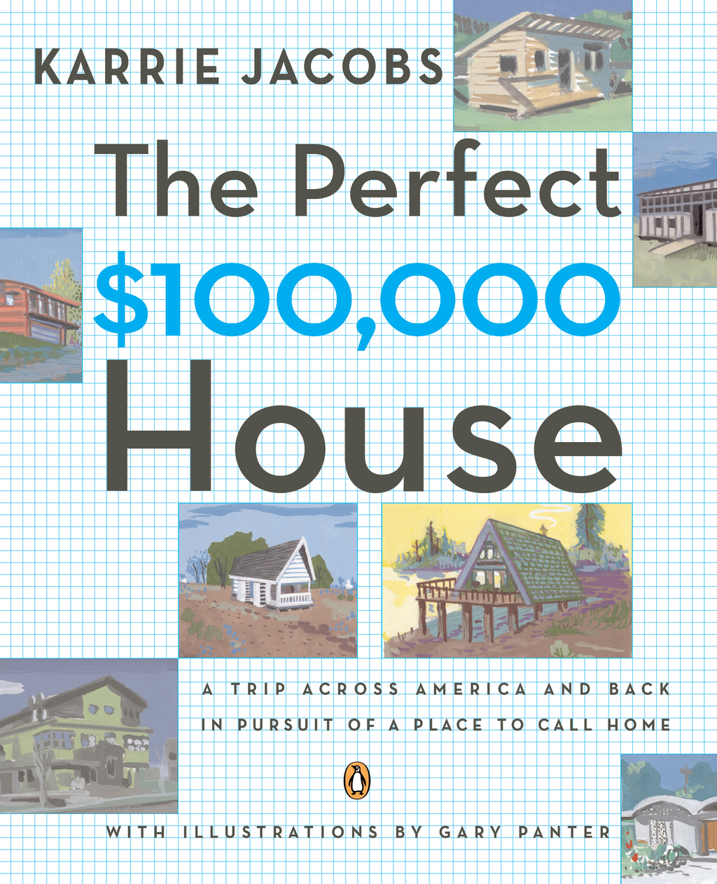 The Perfect $100,000 House By: Karrie Jacobs
