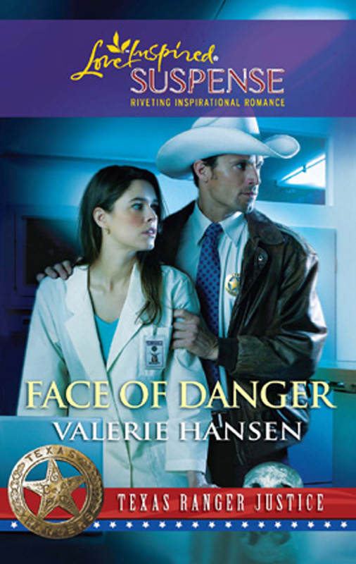 Face of Danger (Mills & Boon Love Inspired Suspense) (Texas Ranger Justice - Book 3)