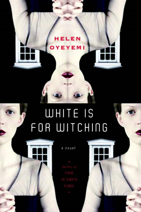 White is for Witching By: Helen Oyeyemi