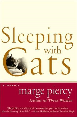 Sleeping with Cats By: Marge Piercy