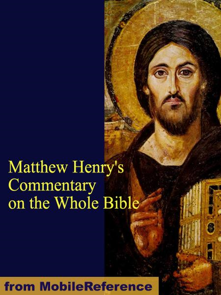 Matthew Henry's Commentary on the Whole Bible (Mobi Classics) By: Henry, Matthew
