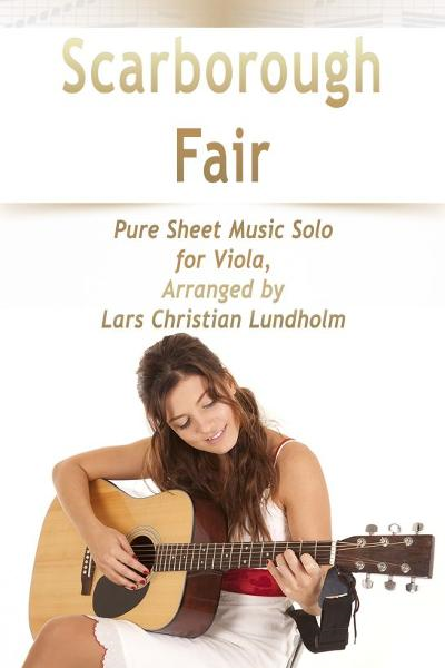 Scarborough Fair Pure Sheet Music Solo for Viola, Arranged by Lars Christian Lundholm
