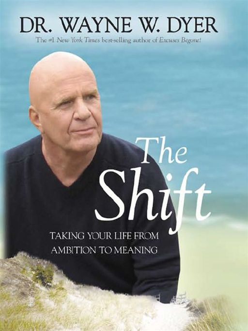 The Shift By: Wayne Dyer