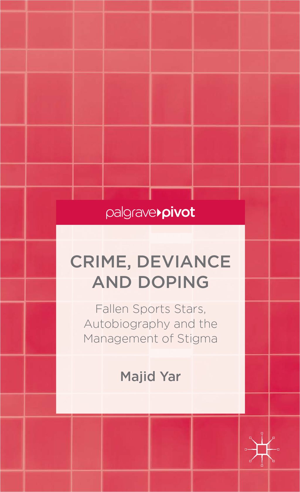 Crime,  Deviance and Doping Fallen Sports Stars,  Autobiography and the Management of Stigma