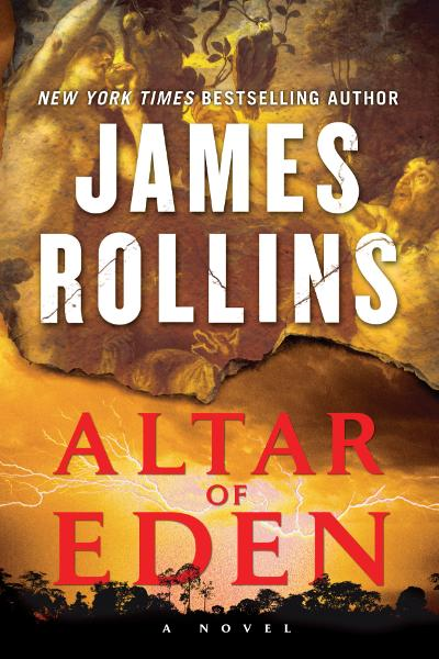 Altar of Eden: A Novel By: James Rollins