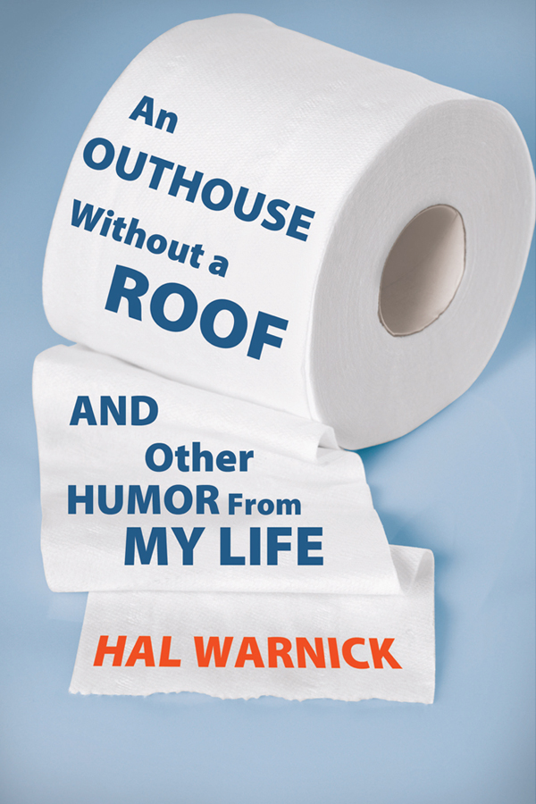 An Outhouse Without a Roof and Other Humor from my Life