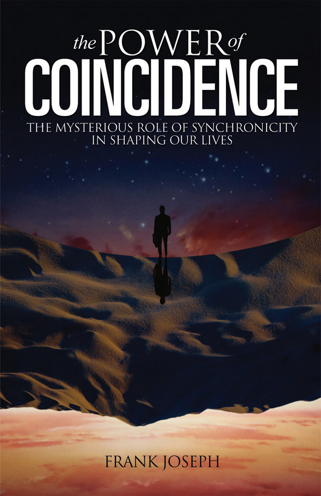 The Power of Coincidence By: Frank Joseph