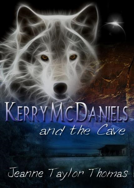 Kerry McDaniels and the Cave By: Jeanne Taylor Thomas