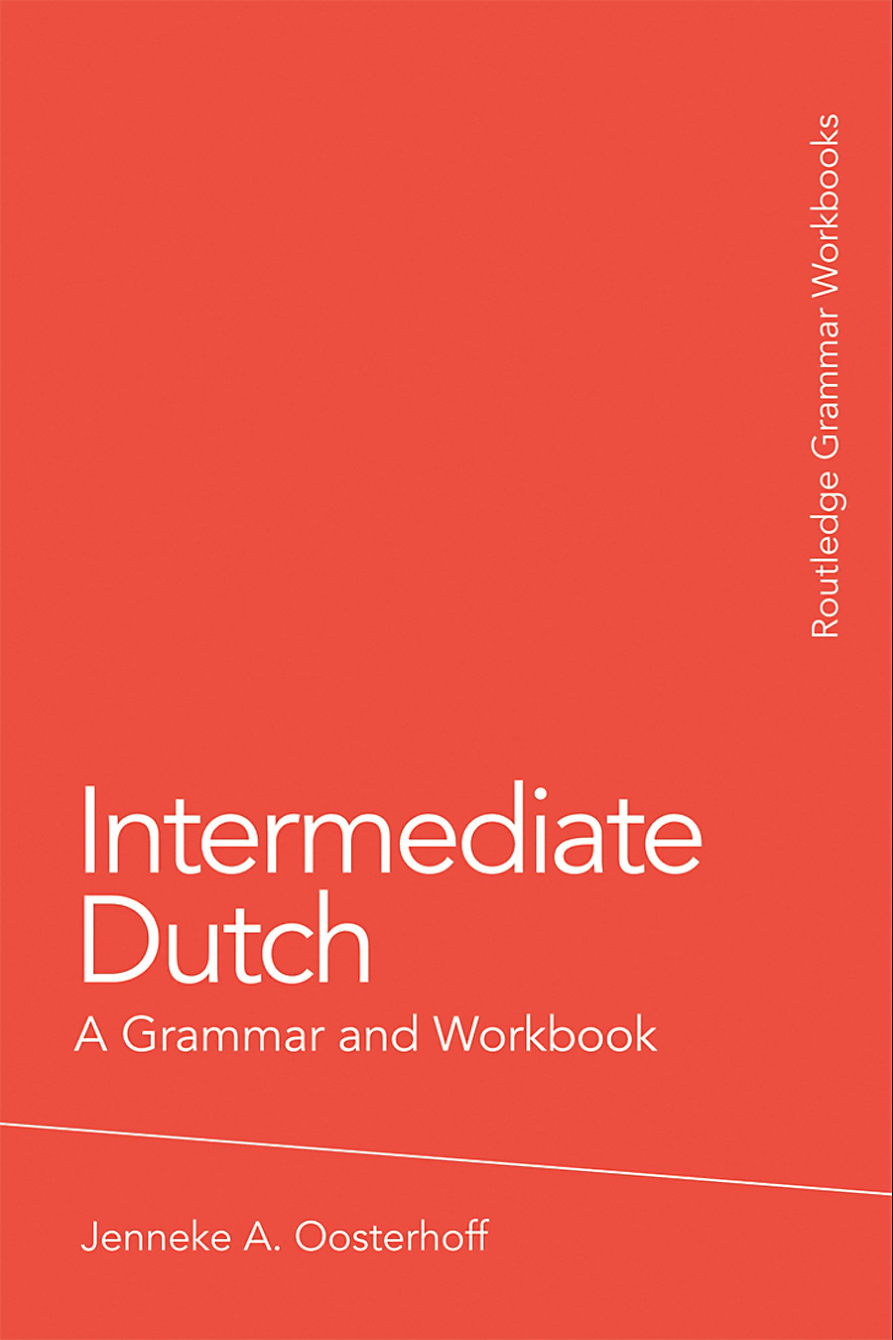 Intermediate Dutch: A Grammar and Workbook