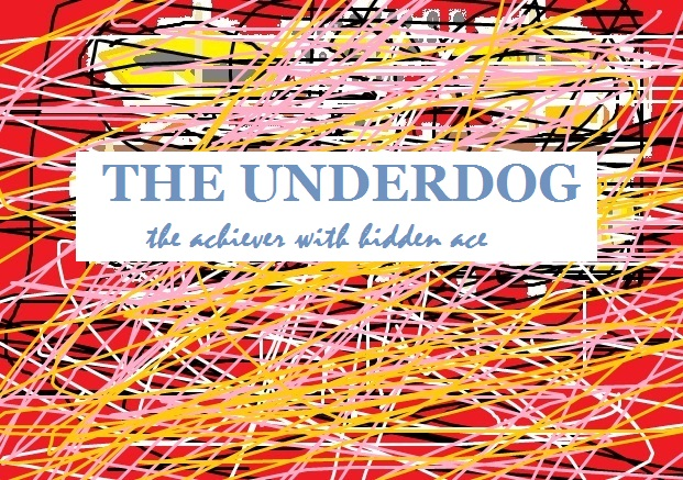 THE UNDERDOG By: Deepak Kumar Agrawal