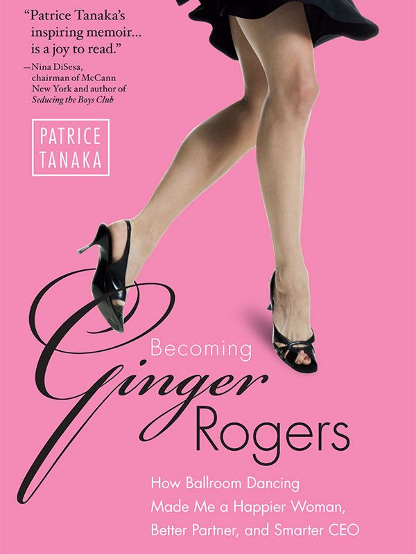 Becoming Ginger Rogers By: Patrice Tanaka