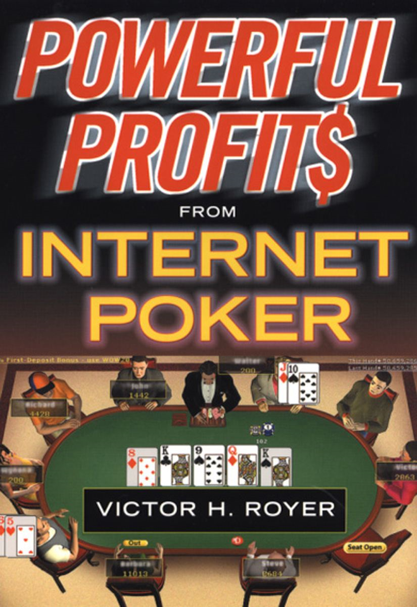 Powerful Profits From Internet Poker By: Victor H. Royer