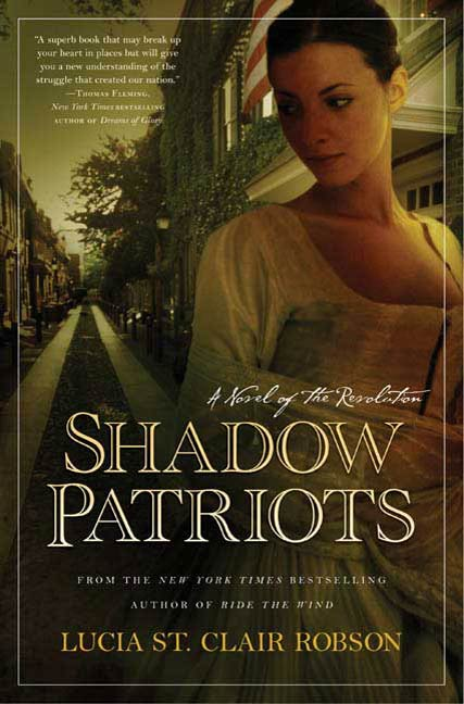 Shadow Patriots By: Lucia St. Clair Robson