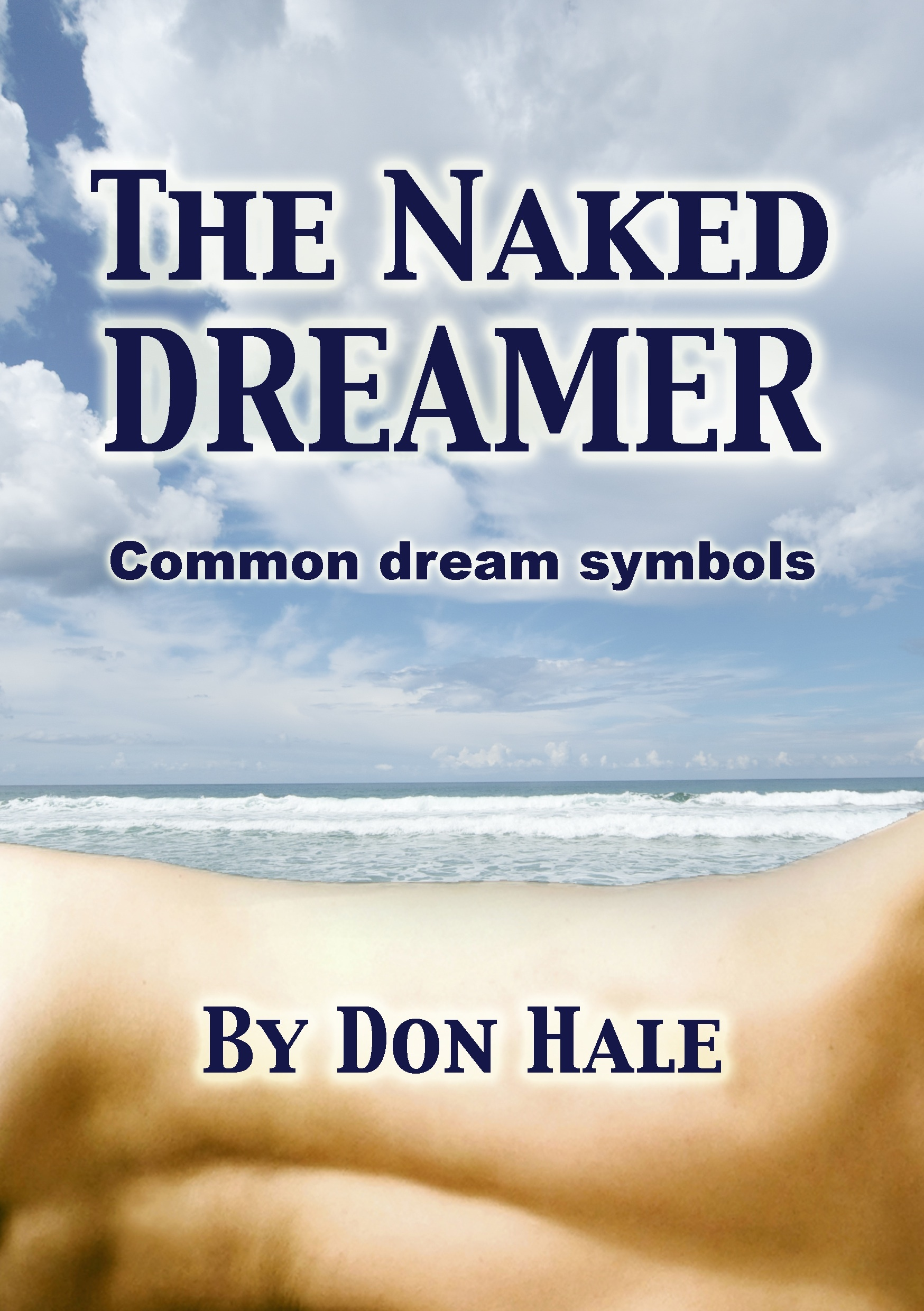 The Naked Dreamer: How to Interpret your bizarre dreams