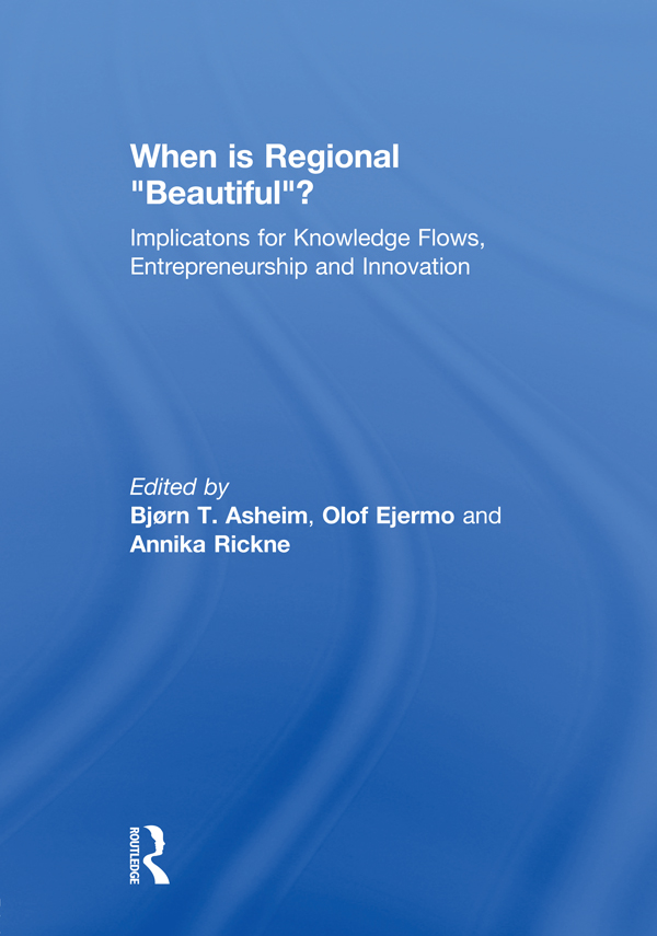 When is Regional �Beautiful�? Implications for Knowledge Flows,  Entrepreneurship and Innovation