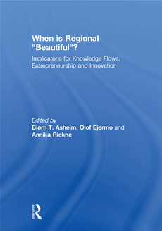 When is Regional ¿Beautiful¿? Implications for Knowledge Flows, Entrepreneurship and Innovation