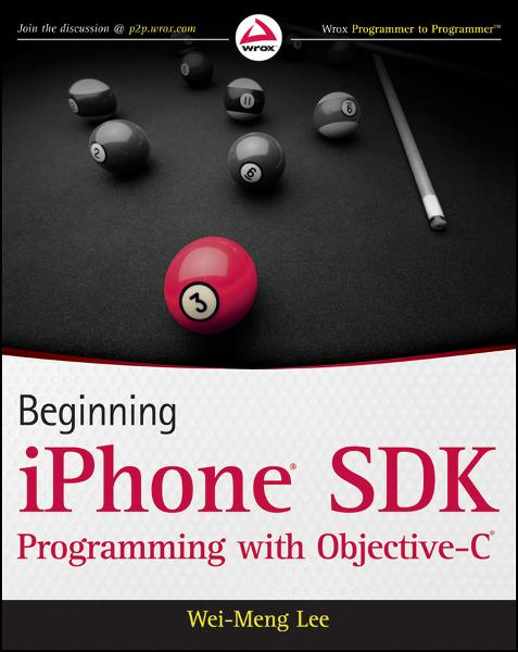 Beginning iPhone SDK Programming with Objective-C  By: Wei-Meng Lee