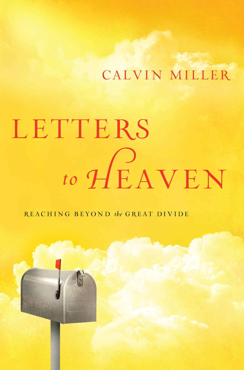 Letters to Heaven By: Calvin Miller