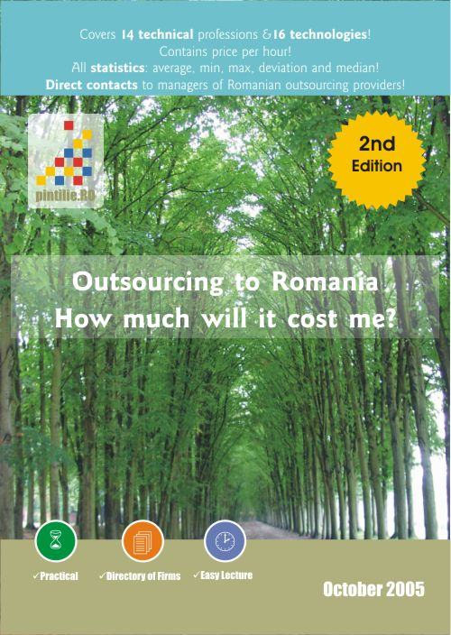 Study Outsourcing to Romania: How much will it cost me? October 2005 By: Pintilie, Adrian
