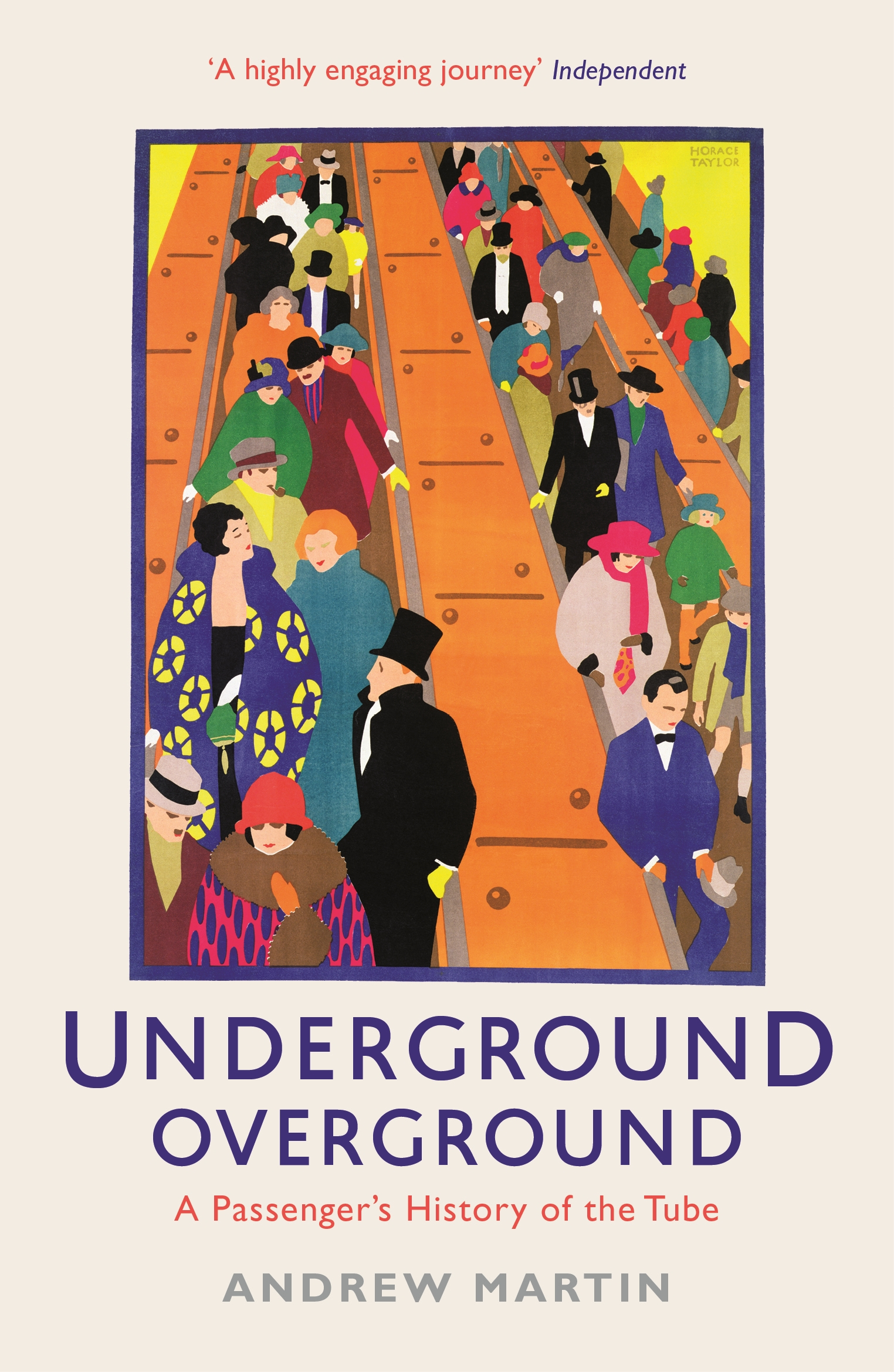 Underground,  Overground: A Passenger's History of the Tube A Passenger's History of the Tube