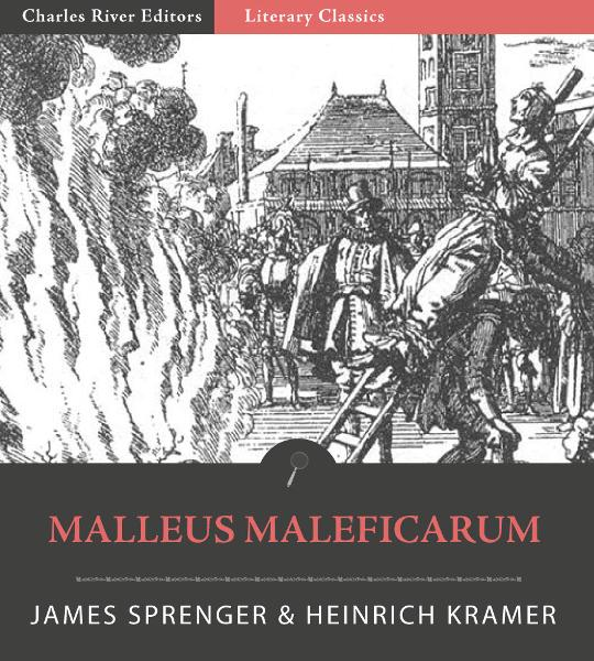 Malleus Maleficarum (Illustrated Edition)  By: Heinrich Kramer & James Sprenger