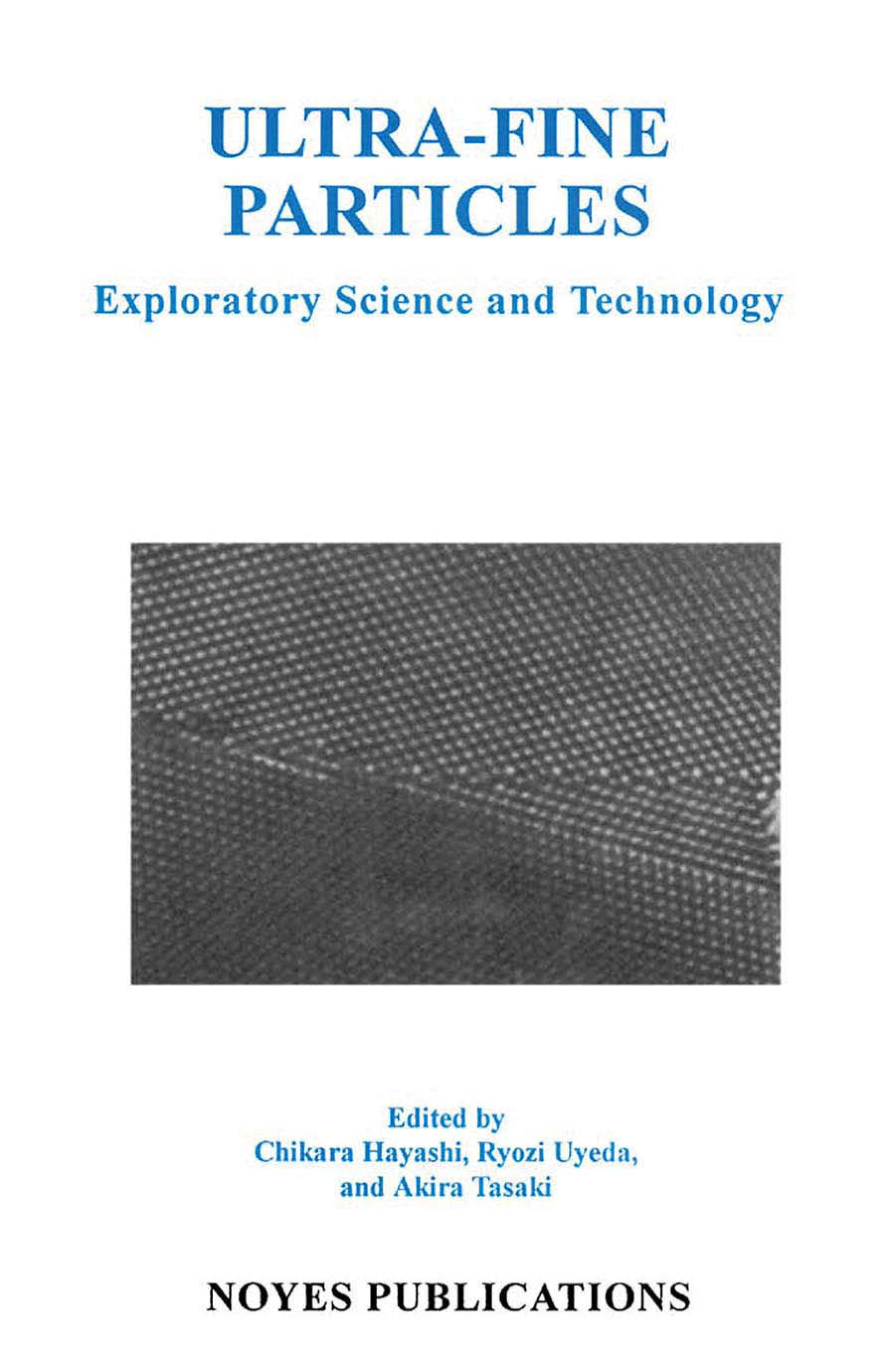 Ultra-Fine Particles: Exploratory Science and Technology