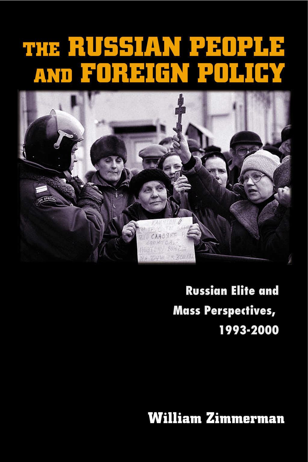 The Russian People and Foreign Policy By: William Zimmerman