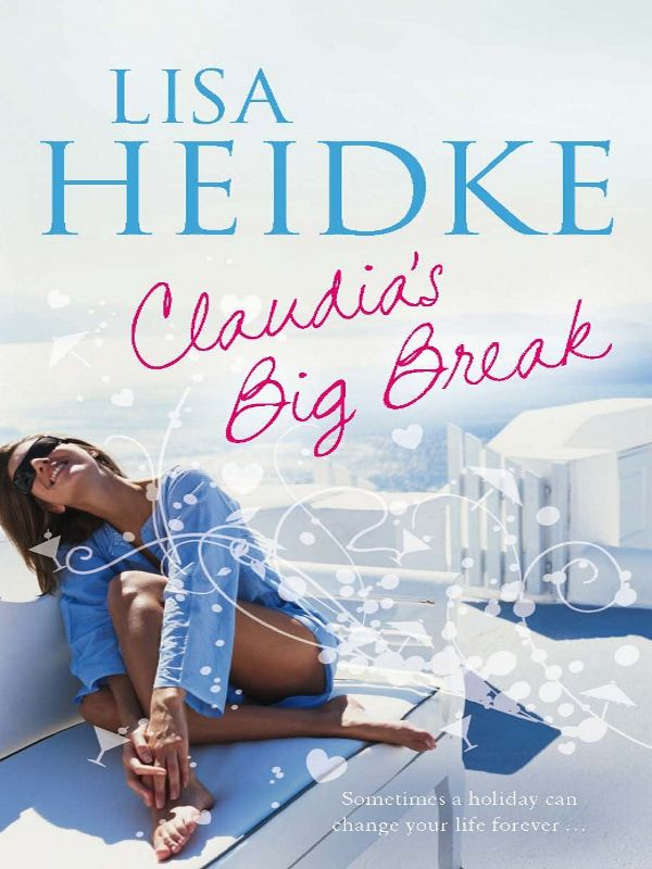 Claudia's Big Break By: Lisa Heidke