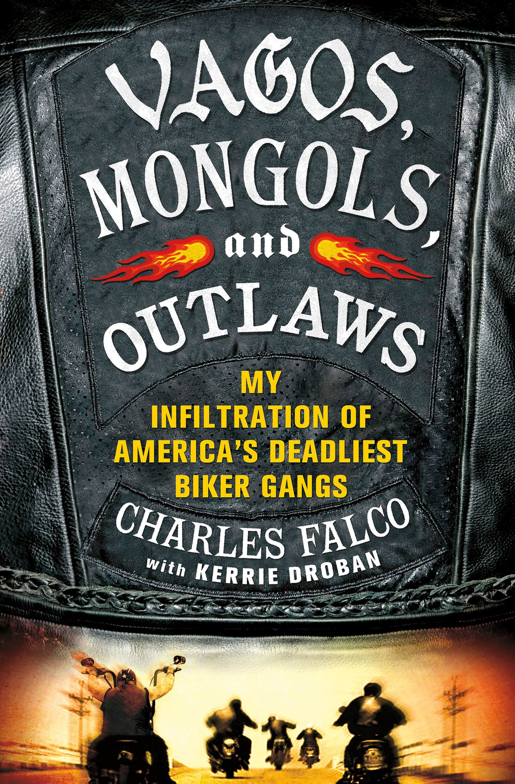 Vagos, Mongols, and Outlaws By: Charles Falco,Kerrie Droban