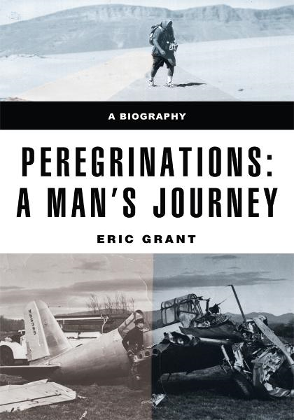 PEREGRINATIONS: a man's journey By: Eric Grant