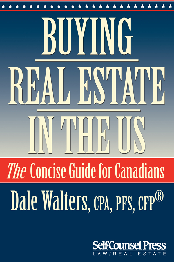 Buying Real Estate in the US By: Dale Walters