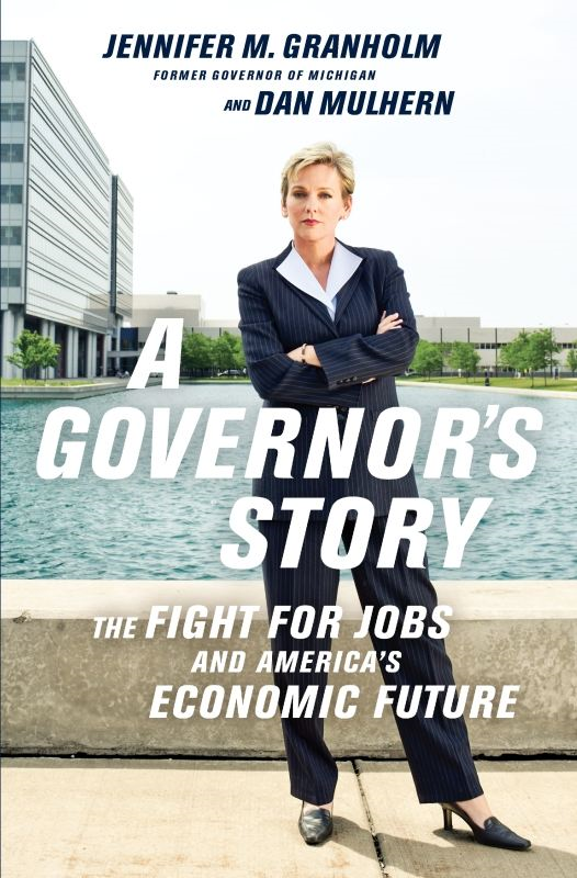 A Governor's Story: The Fight for Jobs and America's Economic Future