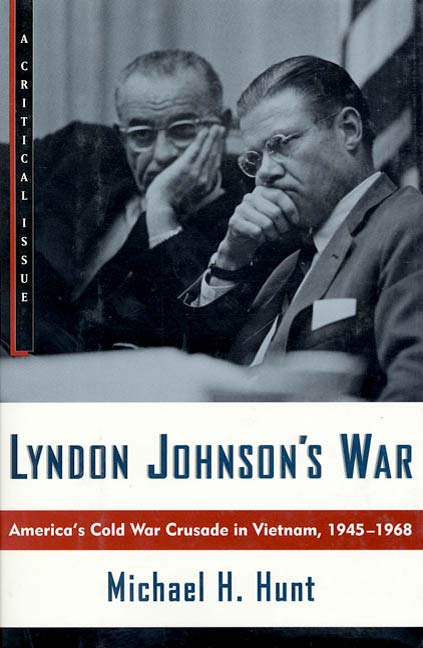 Lyndon Johnson's War By: Michael H. Hunt