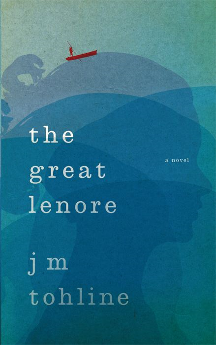 The Great Lenore: A Novel By: J M Tohline