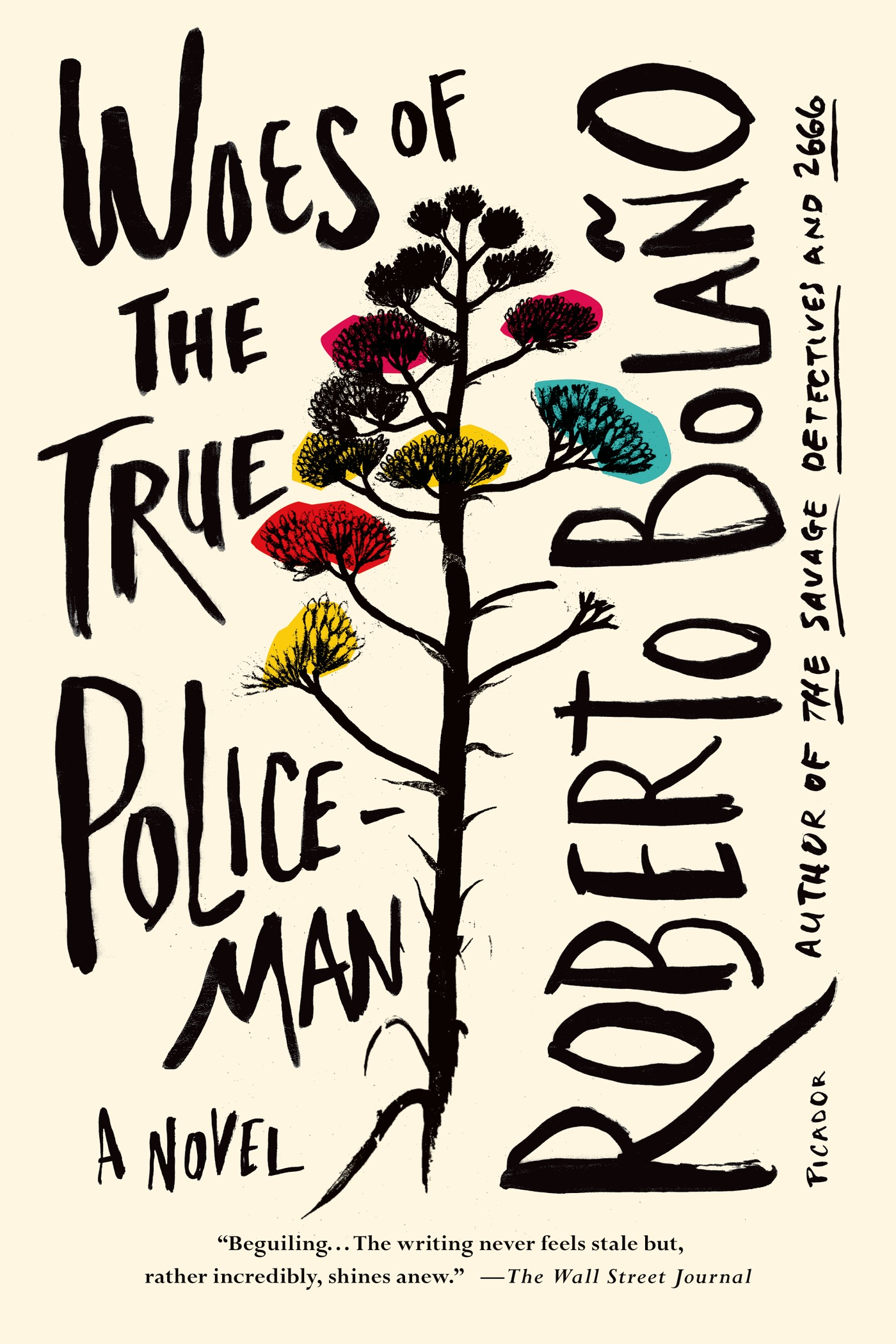 Woes of the True Policeman By: Roberto Bolaño