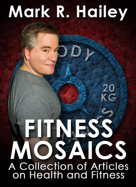 Fitness Mosaics: A collection of articles on health and fitness