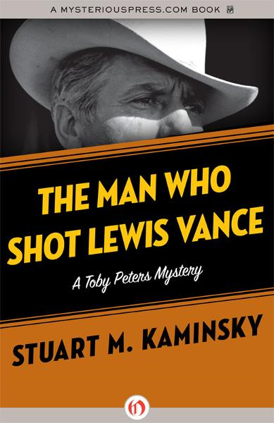 The Man Who Shot Lewis Vance By: Stuart M. Kaminsky