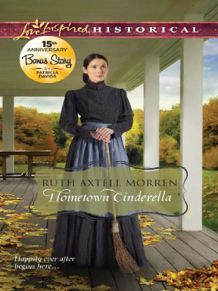 Hometown Cinderella: Hometown Cinderella\The Inn at Hope Springs By: Patricia Davids,Ruth Axtell Morren