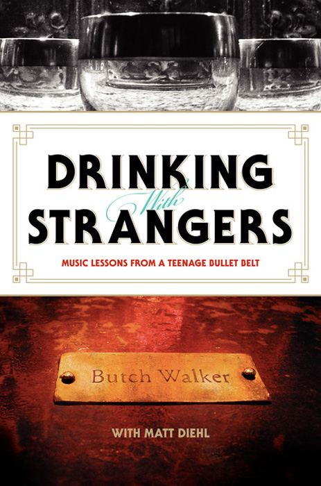 Drinking with Strangers By: Butch Walker,Matt Diehl