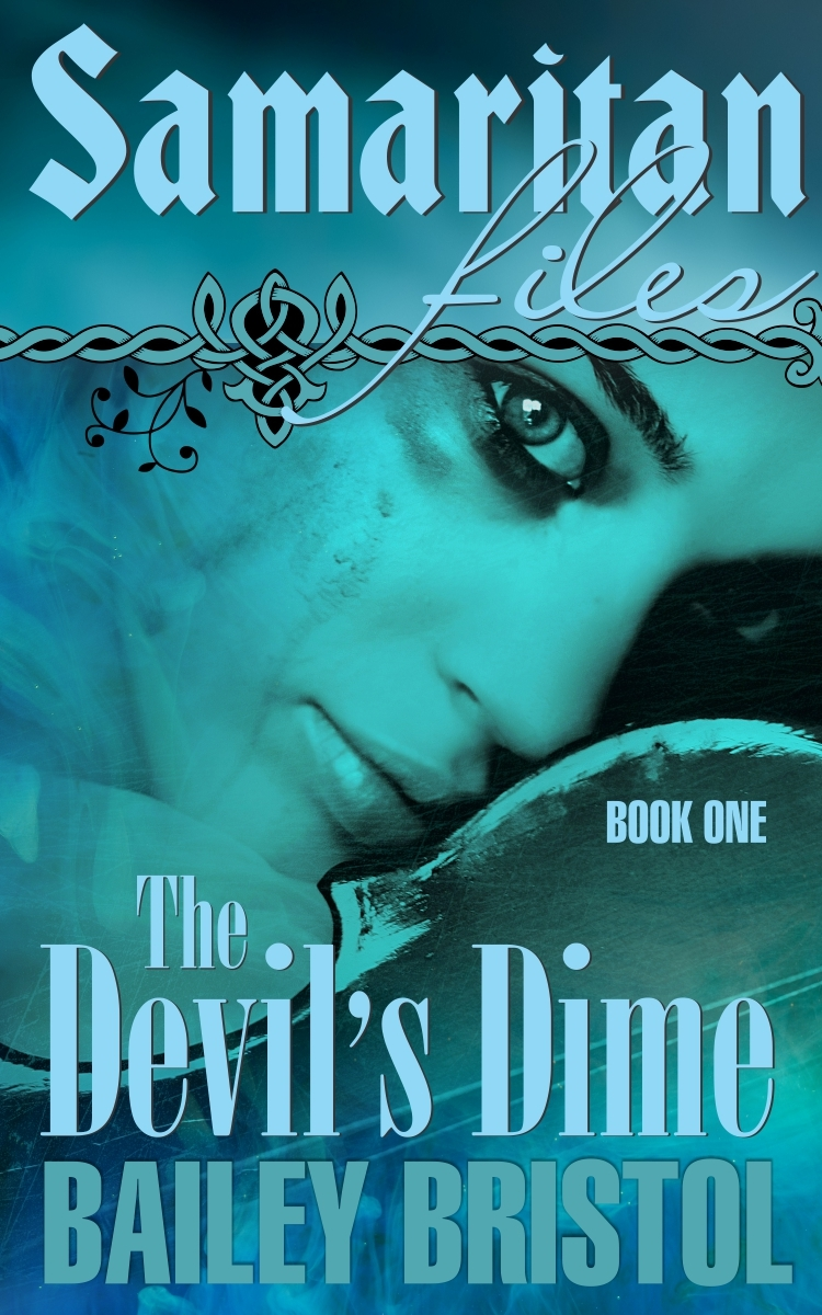 Bailey Bristol - Samaritan Files Book One: The Devil's Dime