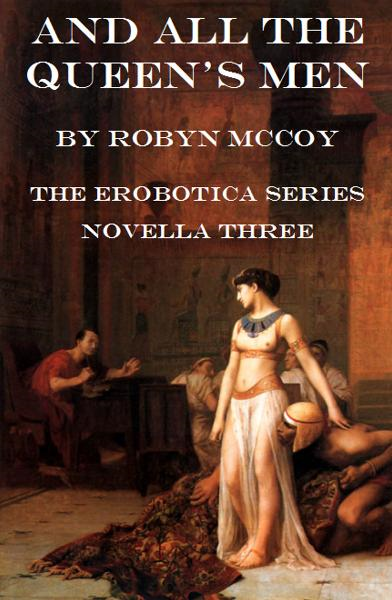 And All the Queen's Men: The Erobotica Series (Novella Three)