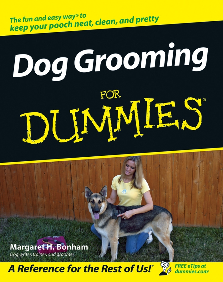 Dog Grooming For Dummies By: Margaret H. Bonham