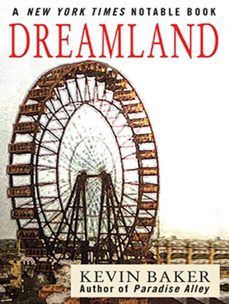 Dreamland By: Kevin Baker