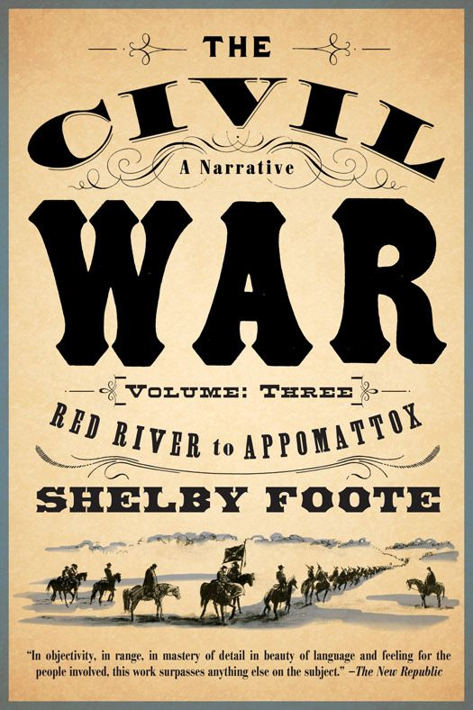 The Civil War: A Narrative By: Shelby Foote