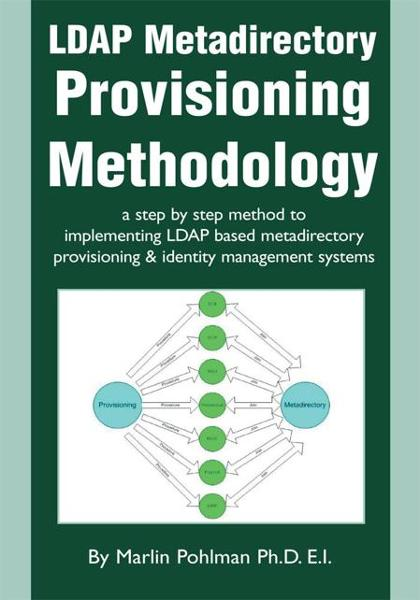 LDAP Metadirectory Provisioning Methodology By: Marlin Pohlman